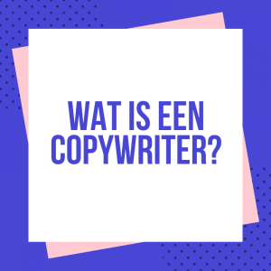 Wat Is Een Copywriter